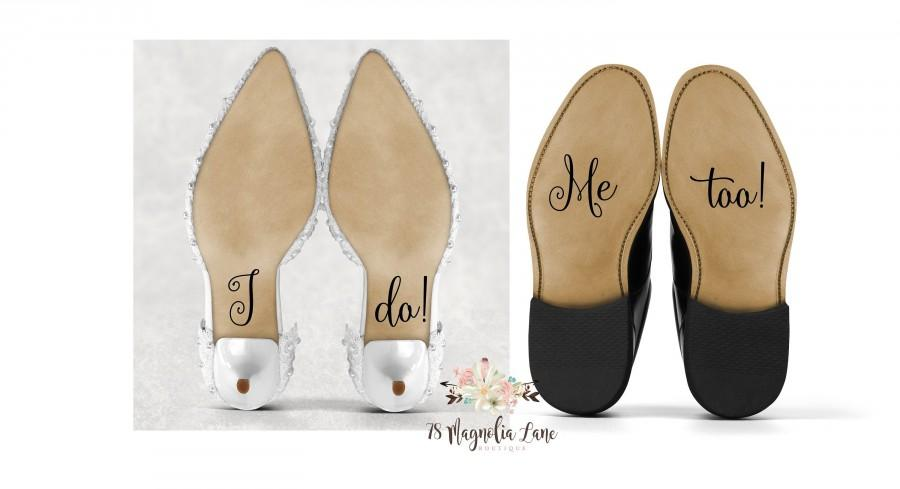 Wedding - I do Wedding Shoe Decal Bride and Groom/ I Do and Me Too Shoe Decal/ Wedding Decorations/ Shoe Decals