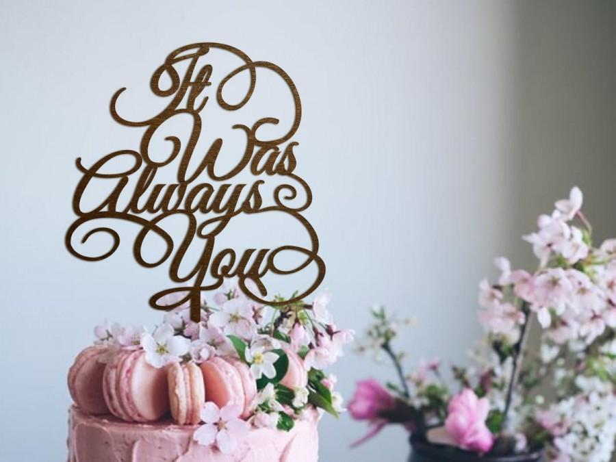 Mariage - Wedding Cake Topper Anniversary Cake Topper It Was Always You Cake Topper Glitter Cake Topper Silver Wedding Cake Topper Gold Wedding Decor