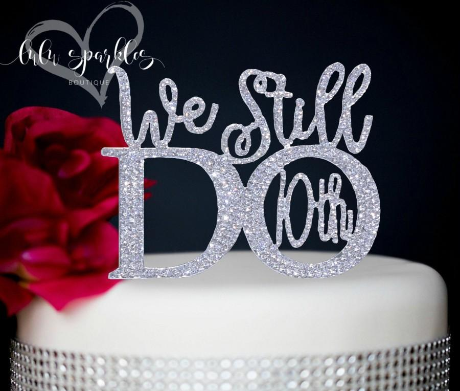 Wedding - We Still Do 10th Gold or silver Wedding Anniversary Vow Renewal Cake Topper made With Silver Crystal Rhinestones