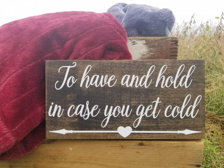 Mariage - Wedding Decor, Wedding Sign, To Have And Hold In Case You Get Cold