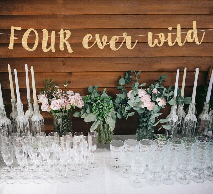 Wedding - Four ever wild banner 4th birthday banner four birthday banner 4th birthday party decor four gold birthday banner four ever young