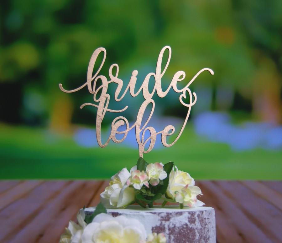زفاف - Bride to Be Bridal Shower Cake Topper - Statement Topper - Rustic Chic, Multiple Finish Choices: Natural Wood - Stained -Painted - Glittered
