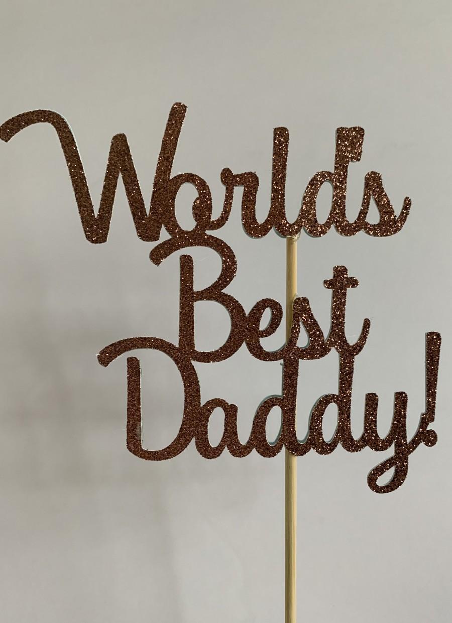 Hochzeit - World's Best Daddy cake topper