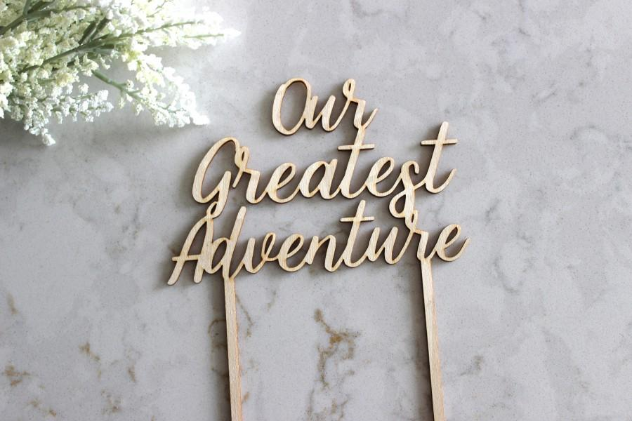 Mariage - Our Greatest Adventure Cake Topper // Wedding Cake Topper // Bridal Shower Cake Topper // Engagement cake topper // baby shower