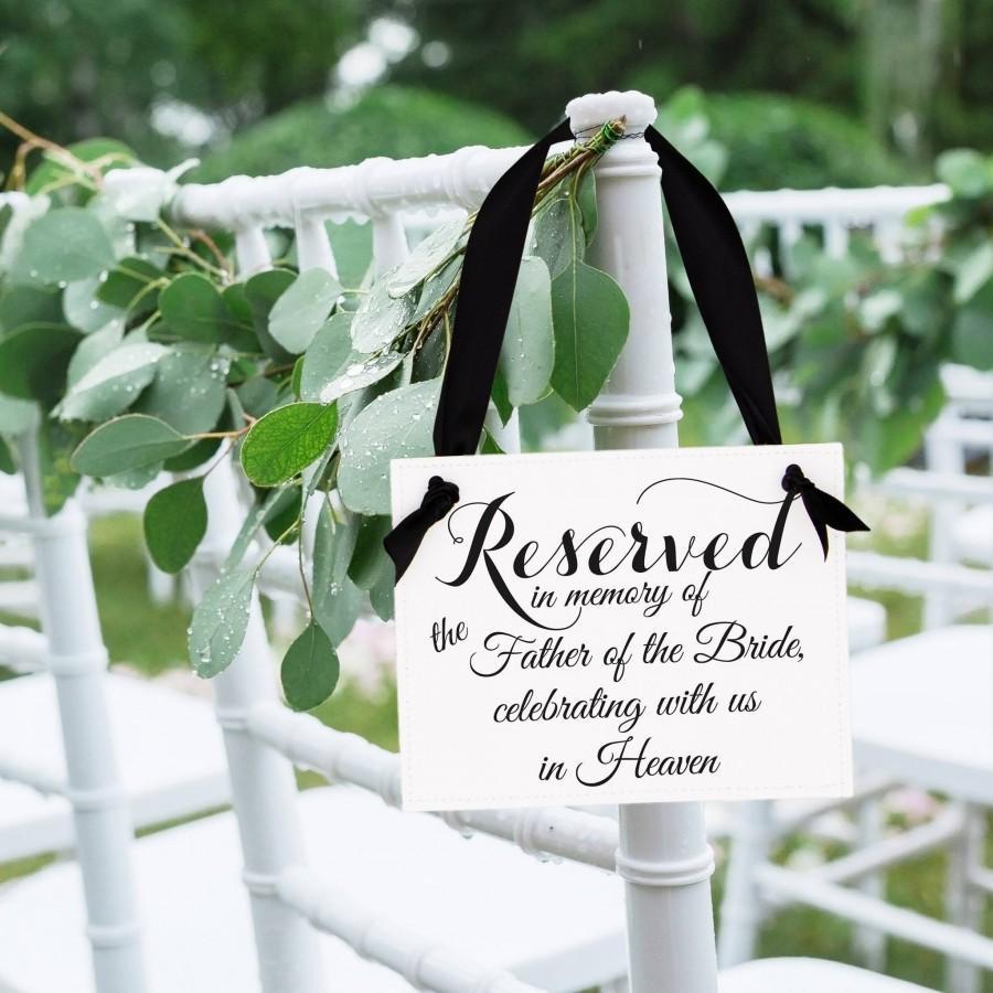 زفاف - Father of the Bride Memorial Sign Reserved In Memory Of the Father of the Bride Celebrating With Us In Heaven Seat Banner Wedding Chair Sign