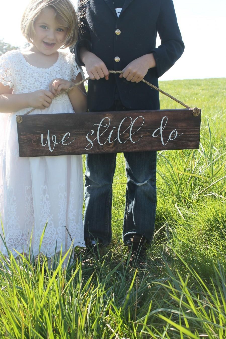 Hochzeit - Anniversary Gift, We still do Wood Sign, Wedding Vow Renewal