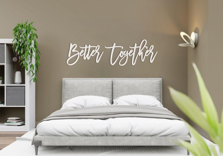 Wedding - Over the Bed Wall Decor, Better Together Sign, Over the Bed Sign, Better Together Wall Decor, Over the Bed Wall Decor Master Bedroom
