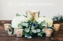 wedding photo - Luxury DIY Winter Wedding Table Centerpiece