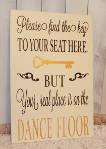 wedding photo - Wedding signs/ Reception tables/Seating Plan/Seating Assignment Sign/Dance Floor/Find your Key/Your real Place is on the dance Floor