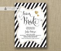 wedding photo - Team Bride Black White Bachelorette Party Invitation Gold Glitter Heart Bridal Hen Lingerie FREE PRIORITY SHIPPING or DiY Printable- Jaclyn
