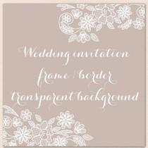 wedding photo - Wedding invitation border, frame, lace clipart, white lace wedding invitation, shabby chic clipart, vintage lace