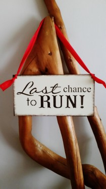 last chance to run wedding sign gift for flower girl ring bearer toddler red brown ivory funny bridal shower gift photo prop