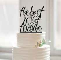 wedding photo - The best is yet to come wedding cake topper,unique custom words cake topper,engagement cake topper,rustic cake topper,script cake topper