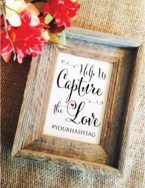 wedding photo - help us capture the love wedding hashtag sign (Stylish) (Frame NOT included)  hashtag wedding sign