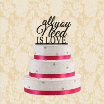 wedding photo - All you need is love-wedding cake topper-all you need is love cake topper-modern cake topper wedding-rustic cake topper-unique cake topper