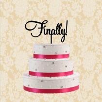 wedding photo - Finally wedding cake topper-custom script cake topper-rustic cake topper wedding-unique cake topper-nautical beach wedding cake topper