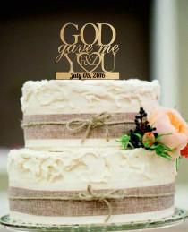 wedding photo - Wedding Cake Topper, God Gave Me You CakeTopper, Wedding decoration, Cake decor, Free Base Display, Rustic Wedding Cake topper.