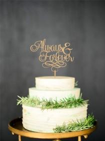 wedding photo - Always Forever Cake Topper Wood Rustic Cake TopperPersonalized Topper Gold cake Topper Silver Cake topper