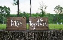 wedding photo - Wedding Chair Signs, better together, sweetheart table, rustic wedding reception decor, wood, handpainted