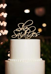 wedding photo - She Said Yes Cake Topper,Bridal Shower Cake Topper,Wedding Cake Topper,Rustic Cake Topper,Personalized Wood Cake Topper,Unique Cake Topper