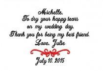 Maid Of Honor Matron Thank You For Being My Best Friend To Dry Your Hy Tears Wedding Bridal Hanky Hankie Mr And Mrs