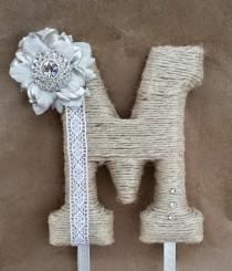 wedding photo - Perfectly Rustic Monogram Cake Topper; Burlap Cake Topper; White Jeweled Cake Initial; Unique Barn Wedding; Boho Chic Hippie Wedding