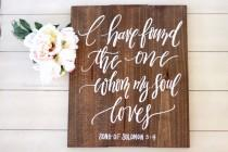 wedding photo - I Have Found the One Whom My Soul Loves Sign, Song of Solomon Sign, Bible Verse Sign, Rustic Wedding, Home Decor