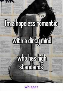 wedding photo - I'm A Hopeless Romantic  With A Dirty Mind Who Has High Standards