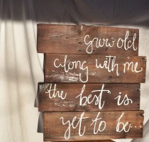 wedding photo - Wooden Love Quote Sign Grow Old Along With Me By SDeckardDesigns