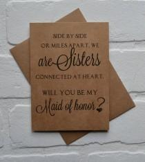 wedding photo - Will you be my MAID of honor SIDE by side or miles apart we are SISTERS connected at heart bridesmaid cards sister bridal proposal wedding
