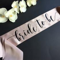 wedding photo - Bride to Be Sash, Bachelorette Sash, Bridal Party Sash, Bachelorette Party, Party Sash, The Bride, The Bachelorette, Bridesmaid Sash, Bride