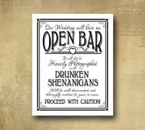 wedding photo - Printed Open Bar Drunken Shenanigans wedding bar sign - black and white party signage -  with optional add ons