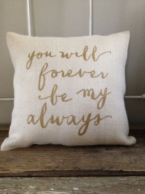 """wedding photo - Burlap Pillow -""""You Will Forever Be My Always""""- Wedding, Engagement, Anniversary Gift. Custom Made To Order"""