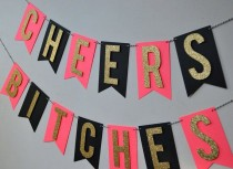 wedding photo - Cheers Bitches Bachelorette Party Banner