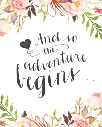 "wedding photo - Printable Wedding Sign - ""And So The Adventure Begins..."" Romantic Floral Calligraphy Sign"