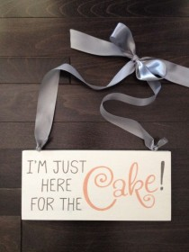 wedding photo - I'm Just Here For The Cake! Ring-bearer/Flower Girl Sign Hand Painted By, IzzyB Vintage Me