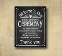 wedding photo - Chalkboard Style Printed Wedding Ceremony Sign - Welcome to our unplugged Ceremony - Wedding signage -  with optional add ons