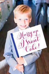 wedding photo - Wedding Sign Hurry Up I Want Cake