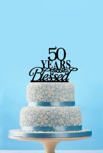 wedding photo - 50 Years Blessed Cake Topper-50th Anniversary Cake Topper-Personalized Cake Topper-Traditional Cake Topper 50th Cake Decor-Wedding Toppers