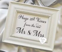 wedding photo - Hugs and Kisses from the new Mr and Mrs, Rustic Wedding Signs, Signs, wedding reception signage, NO Frame