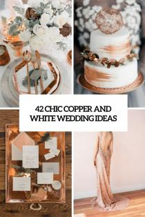 wedding photo - 42 Chic Copper And White Wedding Ideas - Weddingomania