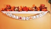wedding photo - FALL WEDDING BANNERS and Signage, Fall Garland, Save the Date Sign, Fall in Love, Save the Date Fall Banner, Fall Wedding Decoration, Prop