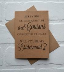 wedding photo - Will you be my BRIDESMAID SIDE by side or miles apart we are COUSINS connected at heart bridesmaid cards cousin card bridal proposal wedding