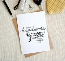 wedding photo - Bride to Groom Card. To my Handsome groom on our wedding day. Hand drawn typography. WC352