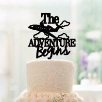 wedding photo - Custom Cake Topper,The Adventure Begins Cake Topper,Funny Wedding Cake Topper,Unique Cake Topper Wedding,Airplane Cake Topper,Cake Toppers