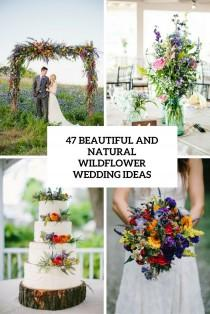 wedding photo - 47 Beautiful And Natural Wildflower Wedding Ideas - Weddingomania