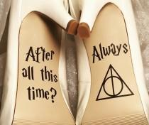 wedding photo - After All This Time / Always Wedding Shoe Decals, High Heel Decals, Shoe Decals for Wedding, Wedding Shoe Decals, Harry Potter Shoe Decals