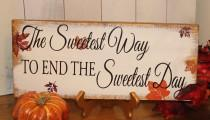 wedding photo - SWEETEST WAY Sign/To End The Sweetest Day/Fall Leaves/Photo Prop/U Choose Colors/Great Shower Gift/Autumn Wedding/Fall Wedding/Fall Colors