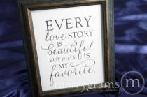 wedding photo - Every Love Story Is Beautiful but Ours is My Favorite - Wedding Love Engagement Table Sign -Reception Signage - Matching Numbers - SS01