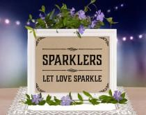 wedding photo - Wedding printable sign: Sparklers. Rustic wedding decor. Wedding favors. Wedding guest gifts. Rustic, country, classic weddings and parties.